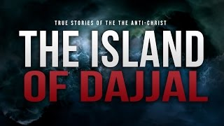 Download The Island Of Dajjal - The Anti-Christ Video