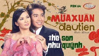 Download Như Quỳnh & Thế Sơn - Mùa Xuân Đầu Tiên (Tuấn Khanh) PBN 64 Video