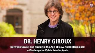 Download Henry Giroux Between Orwell and Huxley in the Age of New Authoritarianism Video