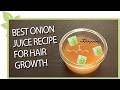 Download Best ONION JUICE recipe for natural hair growth Video