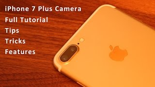 Download iPhone 7 Plus Camera Tips, Tricks, Features and Full Tutorial Video