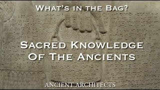 Download What's Inside the Sumerian Bag? Secret Knowledge of a Lost Ancient Civilisation | Ancient Architects Video