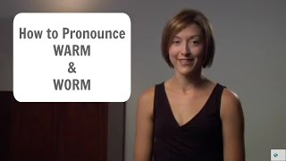 Download How to pronounce WARM and WORM - American English Pronunciation Lesson Video