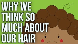 Download Why we think so much about our hair Video