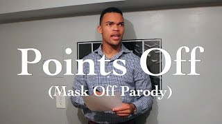 Download Points Off (Mask Off Parody) Video