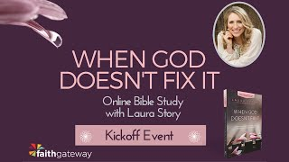 Download When God Doesn't Fix It Online Bible Study Kickoff Video