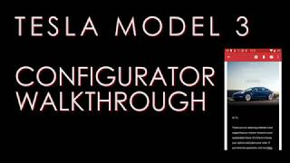 Download Tesla Model 3 Configurator Walkthrough Video