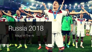 Download FIFA World Cup Russia 2018 | Magic In The Air Video