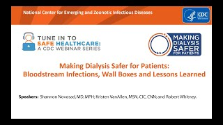 Download Making Dialysis Safer for Patients: Bloodstream Infections, Wall Boxes, and Lessons Learned Video