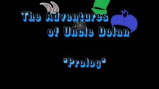 Download The Adventures of Uncle Dolan - E1 ″Prolog″ Video