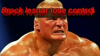 Download 5 Times Brock lesnar lose their control Video