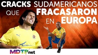 Download Cracks Sudamericanos que Fracasaron en Europa Video