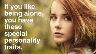 Download People Who Like To Be Alone Have These 12 Special Personality Traits Video