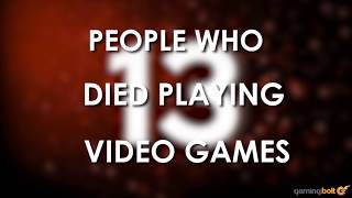 Download 13 People Who Died Playing Videogames Video