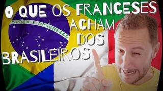 Download O QUE OS FRANCESES ACHAM DOS BRASILEIROS Video