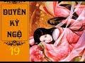 Download [Annie] DUYÊN KỲ NGỘ - Trang Trang - Tập 19 - Ngôn tình Cổ Đại, Xuyên Không Video
