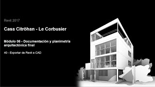 Download Revit 2017 - Casa Citröhan 40 Exportar de Revit a CAD Video