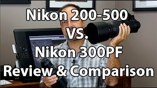Download Nikon 200-500 vs Nikon 300 PF - A Review And Comparison Video