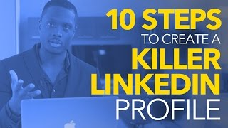 Download How to create a KILLER Linkedin Profile - 10 Simple Steps Video