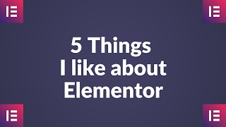 Download 5 Things I like about the Elementor page builder WordPress plugin Video