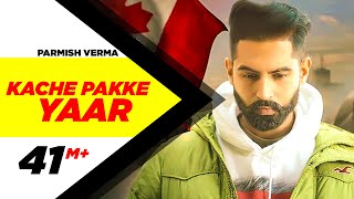 Download Kache Pakke Yaar (Full Video) | Parmish Verma | Desi Crew | Latest Punjabi Song 2018 | Speed Records Video