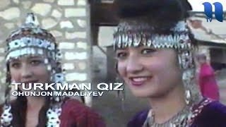 Download Охунжон Мадалиев - Туркман киз | Ohunjon Madaliyev - Turkman qiz Video