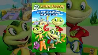 Download LeapFrog Letter Factory Adventures: The Letter Machine Rescue Team Video