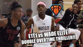 Download WADE ELITE vs E1T1 DOUBLE OT THRILLER!! | CJ Walker, Zaire Wade, Johnnie Williams & More SHOW OUT Video