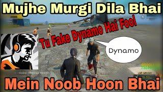 Download Part 1✔ Dynamo Playing With Random People, Mein Noob Hoon! Tu Fake Dynamo Hai Fool 😂 Murgi Dila Plz Video