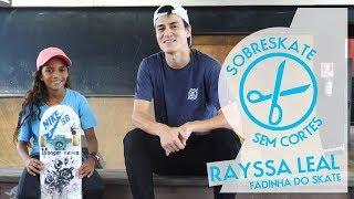 Download Fadinha do skate Rayssa Leal | Sem Cortes Video