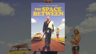 Download The Space Between Video