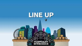 Download Hospitality In The Dock - Line Up Announcement! Video