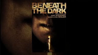 Download Beneath the Dark Video