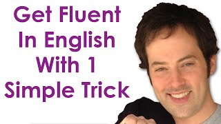 Download Get Fluent With 1 Trick - Become A Confident English Speaker With This Simple Practice Trick Video