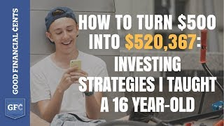 Download How to Turn $500 Into $520,367: Investing Strategies I Taught a 16 Year-Old Video