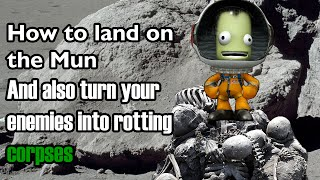 Download KSP - How To Land On The Mun And Also Turn Your Enemies Into Rotting Corpses Video