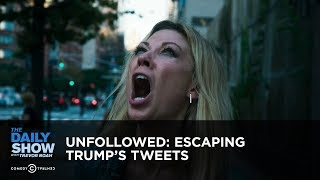 Download Unfollowed: Escaping Trump's Tweets: The Daily Show Video