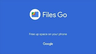 Download Files Go by Google: Free up space on your phone Video