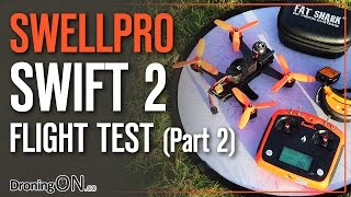 Download DroningON | SwellPro Swift 2 Setup & Flight Test LOS/FPV (Part 2) Video