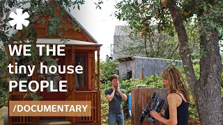 Download We The Tiny House People (Documentary): Small Homes, Tiny Flats & Wee Shelters Video