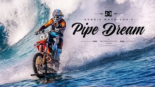 Download DC SHOES: ROBBIE MADDISON'S ″PIPE DREAM″ Video