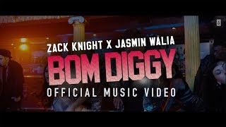Download Zack Knight x Jasmin Walia - Bom Diggy Video