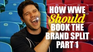 Download How WWE Should Book The Brand Split - Part 1 Video