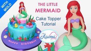 Download The Little Mermaid Cake Topper: Ariel /Como hacer a La Sirenita para tortas Video