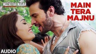 Download Main Tera Majnu Full Audio Song | Muzaffarnagar - The Burning Love Video