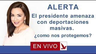 Download ALERTA: El presidente amenaza con deportaciones masivas. Como nos protegemos? Video