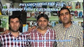 Download Payamcalı Gılfan 2015 Bir Mektup Yolla Uzunhava Yeni (Murat Muzik) Video