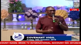 Download LIVE BROADCAST THE BRIDE ASSEMBLY COVENANT VIGIL OF FRI. 19TH OCT., 2018 STAY BLESSED. Video