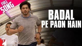 Download Badal Pe Paon Hain - Full Song | Shah Rukh Khan | Chak De India | Hema Sardesai Video