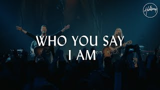 Download Who You Say I Am - Hillsong Worship Video